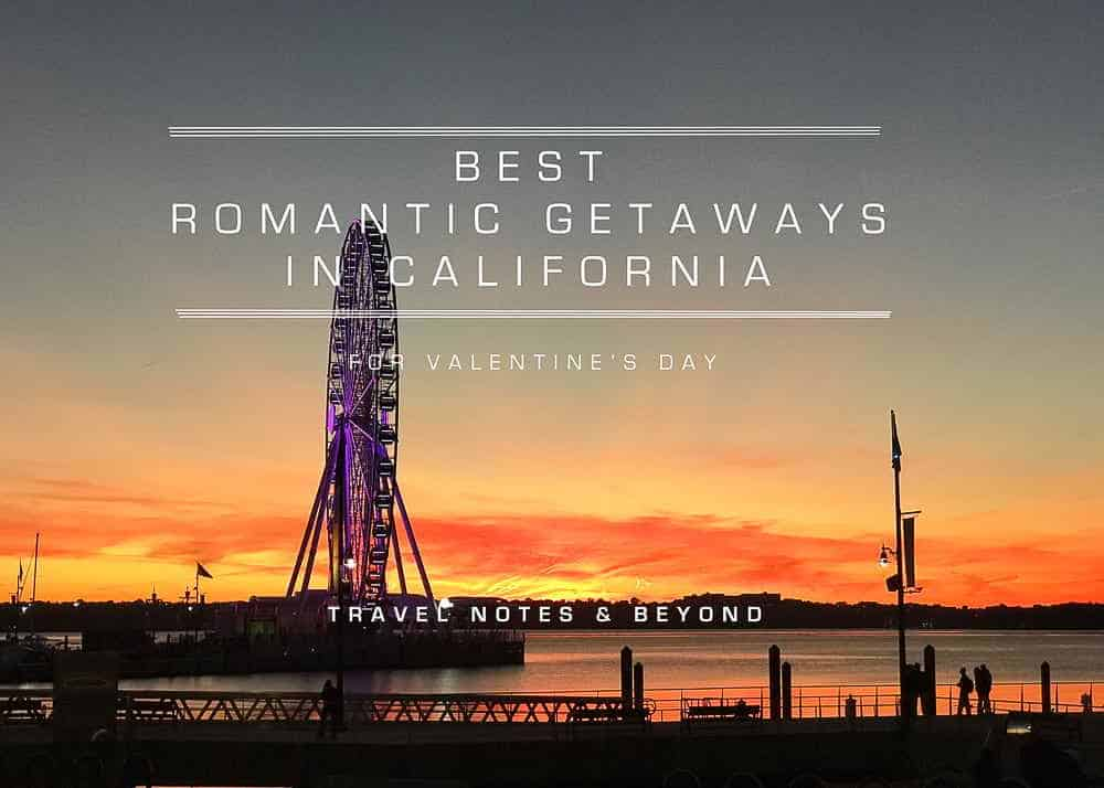 Best Romantic Getaways in California for Valentine's Day