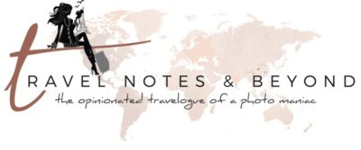 Travel Notes & Beyond